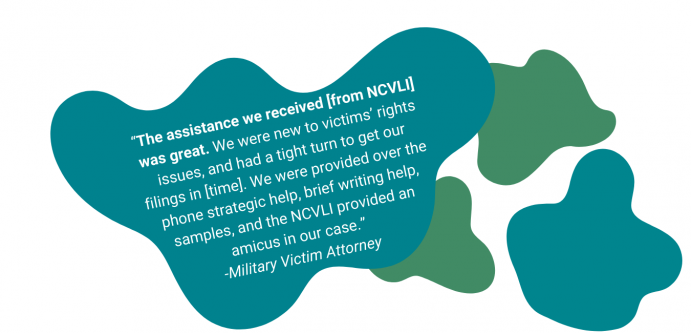 "Training quote: ""The assistance we received [from NCVLI] was great. We were new to victims"